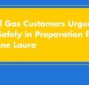 Natural Gas Customers Urged to Act Safely in Preparation for Hurricane Laura
